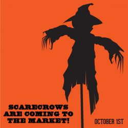 Scarecrows Are Coming To The Market!